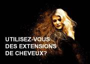 Utilisez-vous des extensions de cheveux?